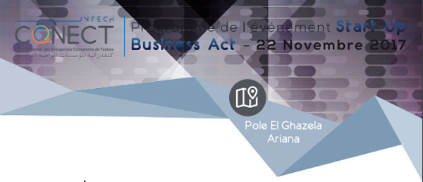 Start-Up Business Act El Ghazala Technopark, Salle Okba le 22 Novembre 2017 9h – 12h30