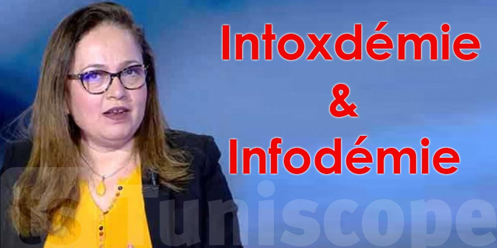 Nissaf Ben Alaya trouve 2 nouveaux virus : Intoxdémie et Infodémie