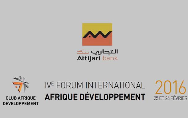 La 4ème édition du Forum International Afrique Développement organisé par le Groupe Attijariwafa bank à Casablanca le 25 et 26 Février