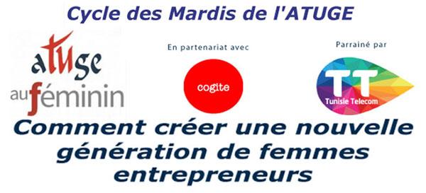 Comment créer une nouvelle génération de femmes Entrepreneurs thème du Mardi de l'Atuge