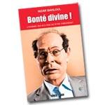 Bonté divine ! l'homme qui n'a pas su être Président, nouveau livre signé Nizar Bahloul
