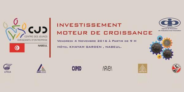 Le Centre des Jeunes Dirigeants de Nabeul organise un colloque économique sous le thème : l'investissement moteur de croissance