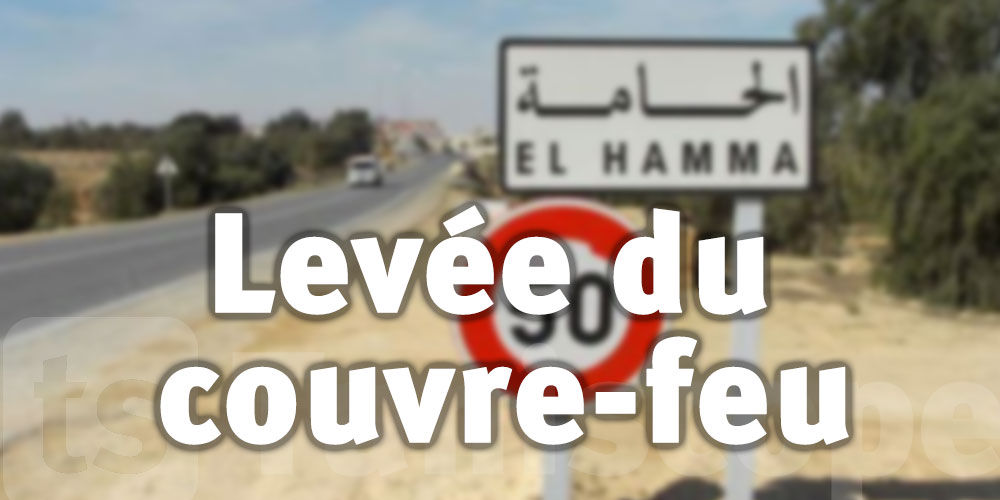 Levée du couvre-feu à El Hamma et El Hamma-ouest