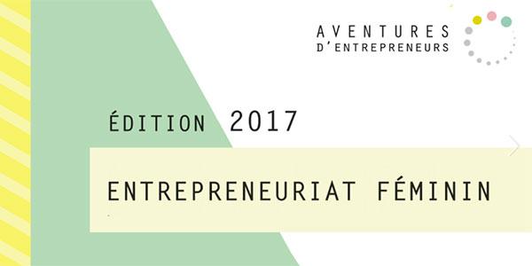 En vidéo : 3ème édition d'Aventures d'Entrepreneurs autour de l'Entrepreunariat Féminin