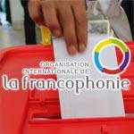 La Mission de la Francophonie salue l'organisation des élections dans le calme et la sérénité