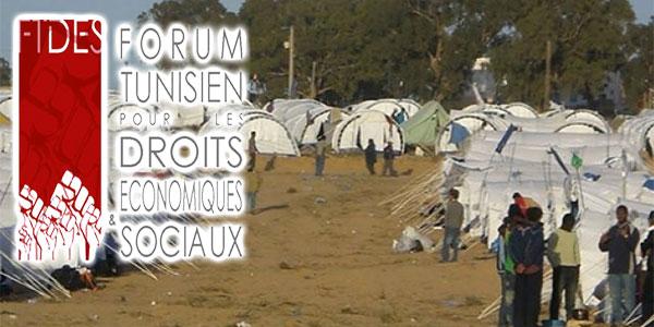 Le Forum Tunisien des Droits Économiques et Sociaux dénonce l'évacuation du camp de Choucha par la force