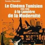 Le Cinéma Tunisien à la Lumière de la Modernité de Sonia Chamkhi