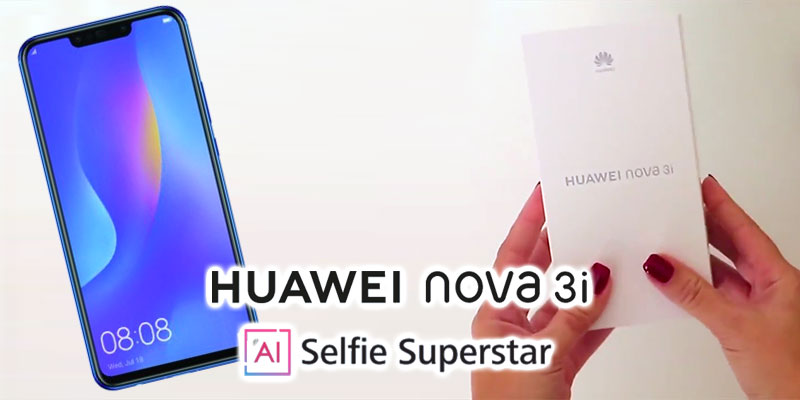 En vidéo : Unboxing du Huawei Nova 3i disponible en Tunisie