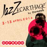 Exclusif : Programme de la 9ème édition du Jazz à Carthage by Ooredoo du 3 au 13 avril 2014