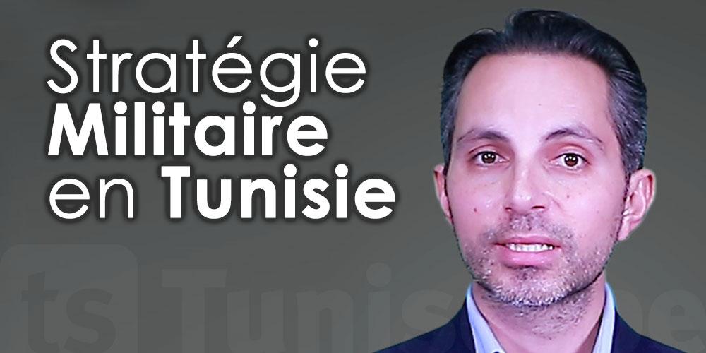 En vidéo : Analyse et stratégie Militaire en Tunisie par Jied Aouij