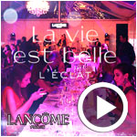 En vidéo : Lancement du parfum 'La vie est belle l'Éclat' de LANCÔME