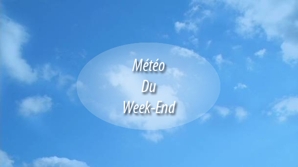 Météo du Week-end : Le soleil sera-t-il au rendez-vous ?