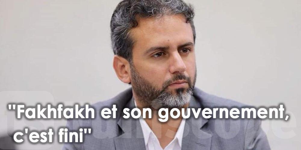 ''Fakhfakh et son gouvernement, c'est fini''