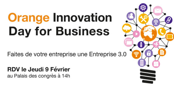 Orange Innovation Day for Business : Faites de votre entreprise une Entreprise 3.0