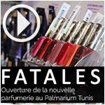 En vidéo : Inauguration de la nouvelle parfumerie FATALES Palmarium