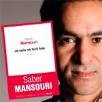 Saber Mansouri présentera son nouveau livre 'Je suis né 8 fois ' le 8 octobre