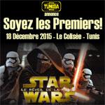 La Guerre des étoiles 7 : le réveil de la force le 18 décembre au Colisée de Tunis