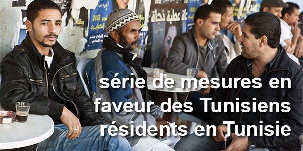 À l'instar des tunisiens à l'étranger les mesures au profit des tunisiens résidents en Tunisie
