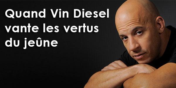 En vidéo : Quand Vin Diesel vante les vertus du jeûne